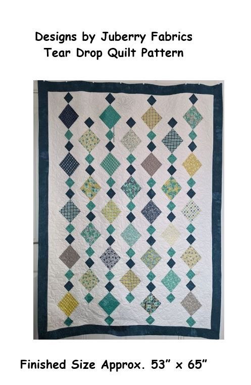 Designs by JuBerry Fabrics Tear Drop Quilt