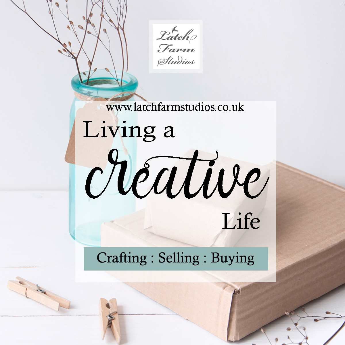 Latch Farm Studios living a creative life crafting selling buying
