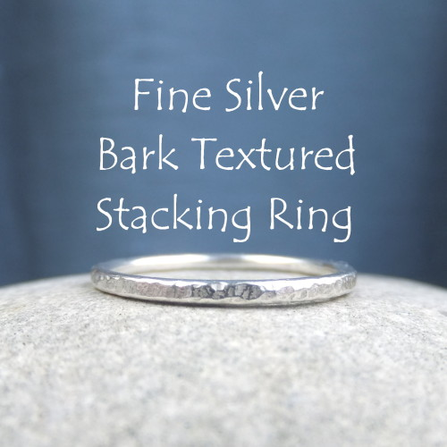 Fine Silver Stacking Ring - BARK TEXTURED