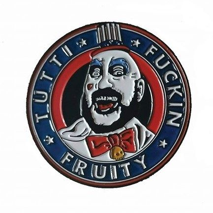 Captain Spaulding Tutti Fuckin Fruity Badge