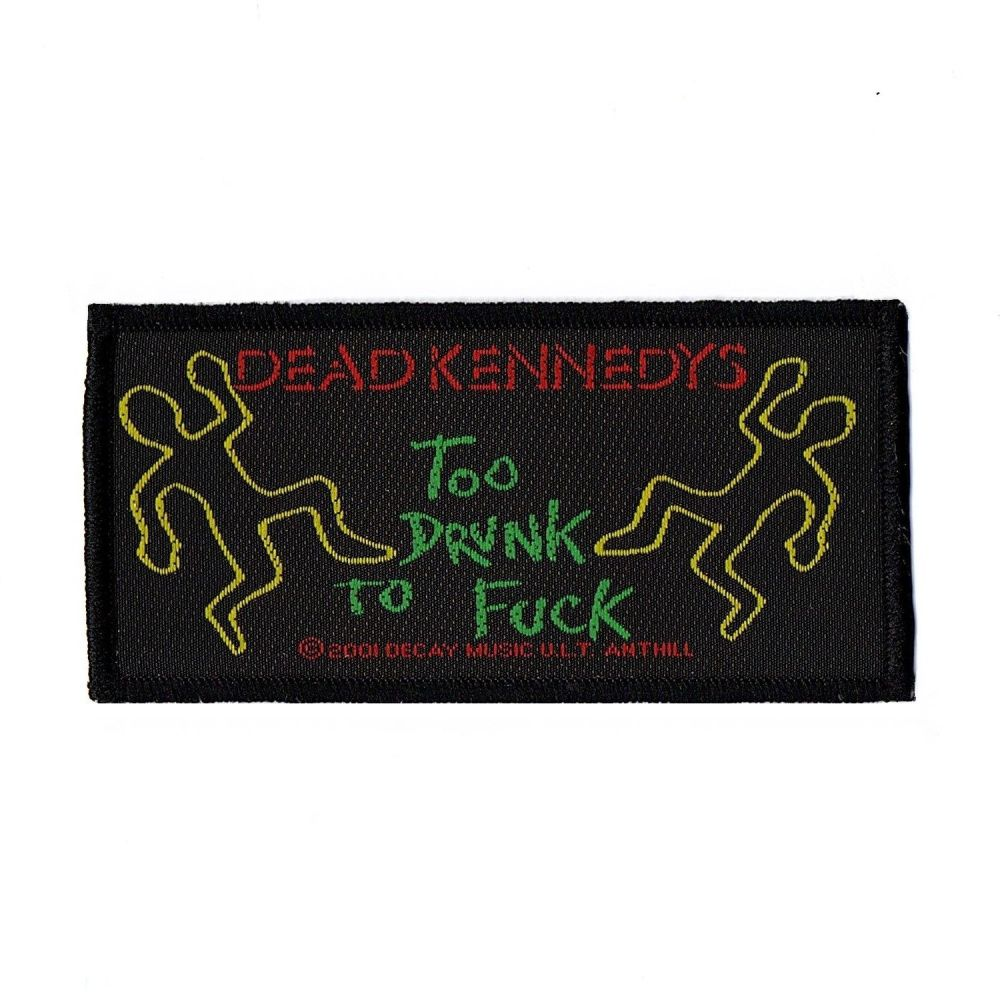 Dead Kennedys Too Drunk To Fuck Patch