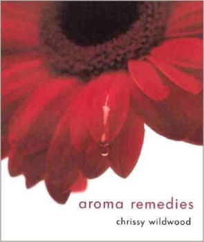 Aroma Remedies by Chrissie Wildwood (B003)