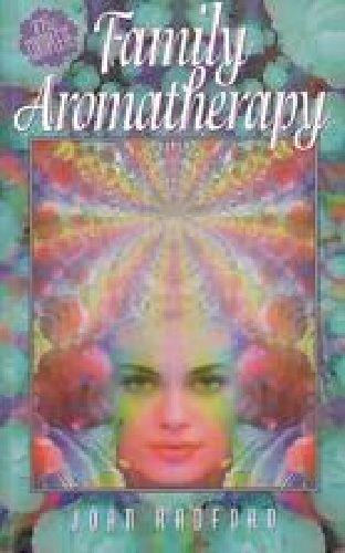 Family Aromatherapy by Joan Radford