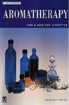 Aromatherapy for a Healthy Lifestyle  by Shirley Price (B008)