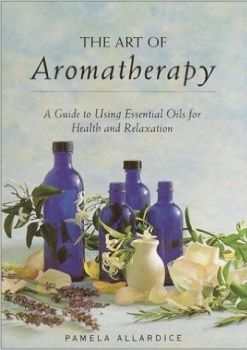 Art of Aromatherapy by Pamela Allardice