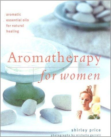 Aromatherapy for women by Shirley Price
