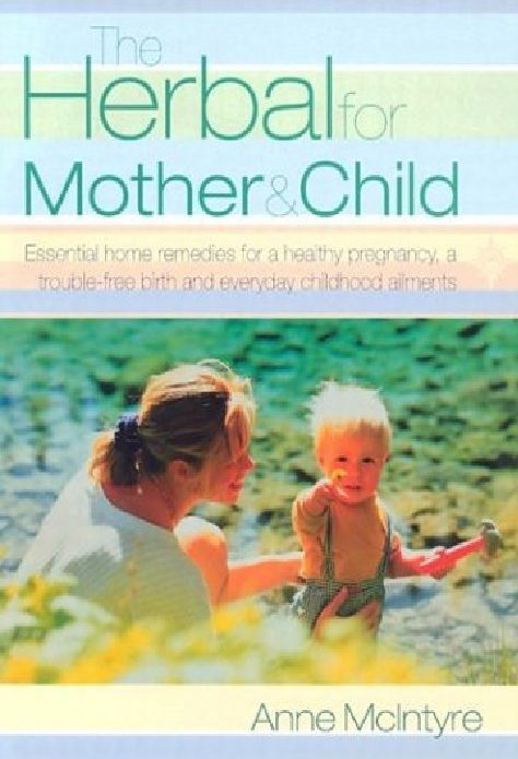 Herbal for Mother and Child by Anne Mcintyre