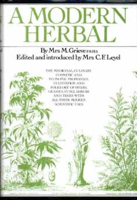 A Modern Herbal by Mrs. M. Grieve's