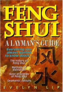 Feng Shui – A Layman's Guide by Evelyn Lip
