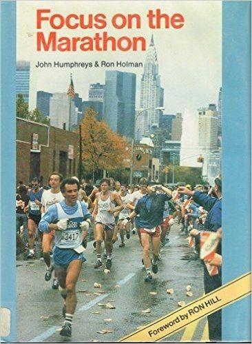 Focus on the Marathon by John Humphreys