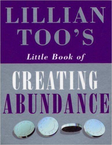 Little Book of Creating Abundance  by Lillian Too