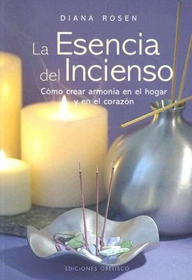 The Essence of Incense by Diana Rosen