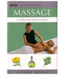Massage - A Step-by Step Guide by Yvonne Worth
