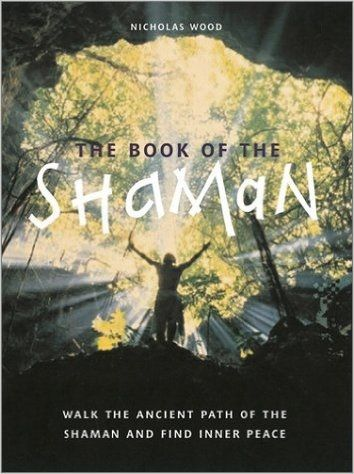 The Book of the Shaman by Nicholas Wood