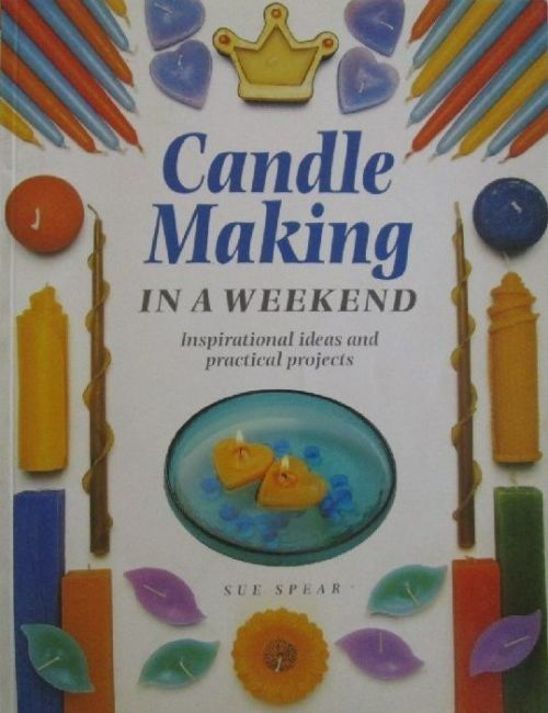 Candle Making in a Weekend by Sue Spear