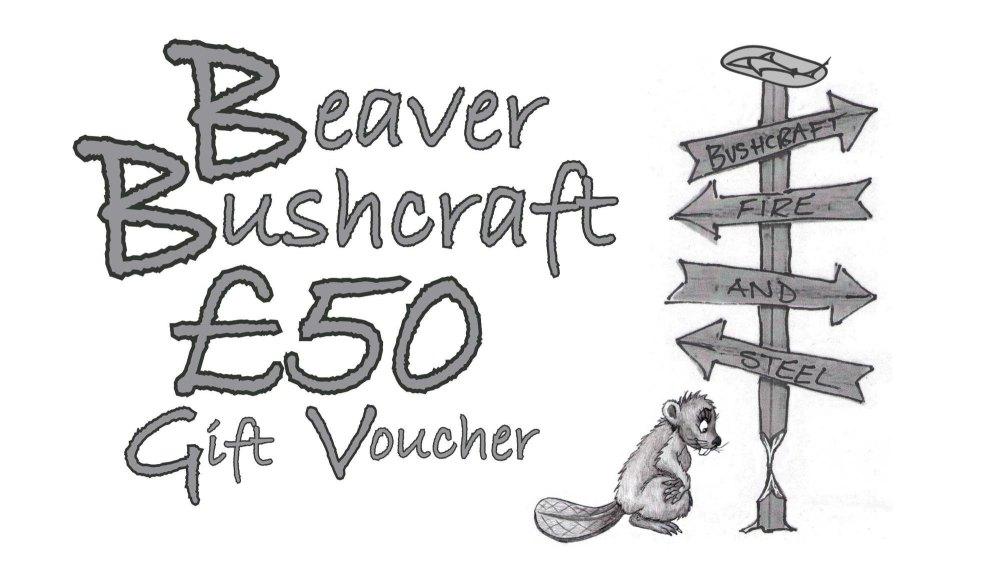 Beaver Bushcraft -  £50 Gift Voucher (10-1050)