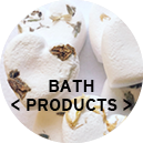 <!-- 003 -->BATH PRODUCTS