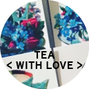 <!-- 004 -->TEA WITH LOVE