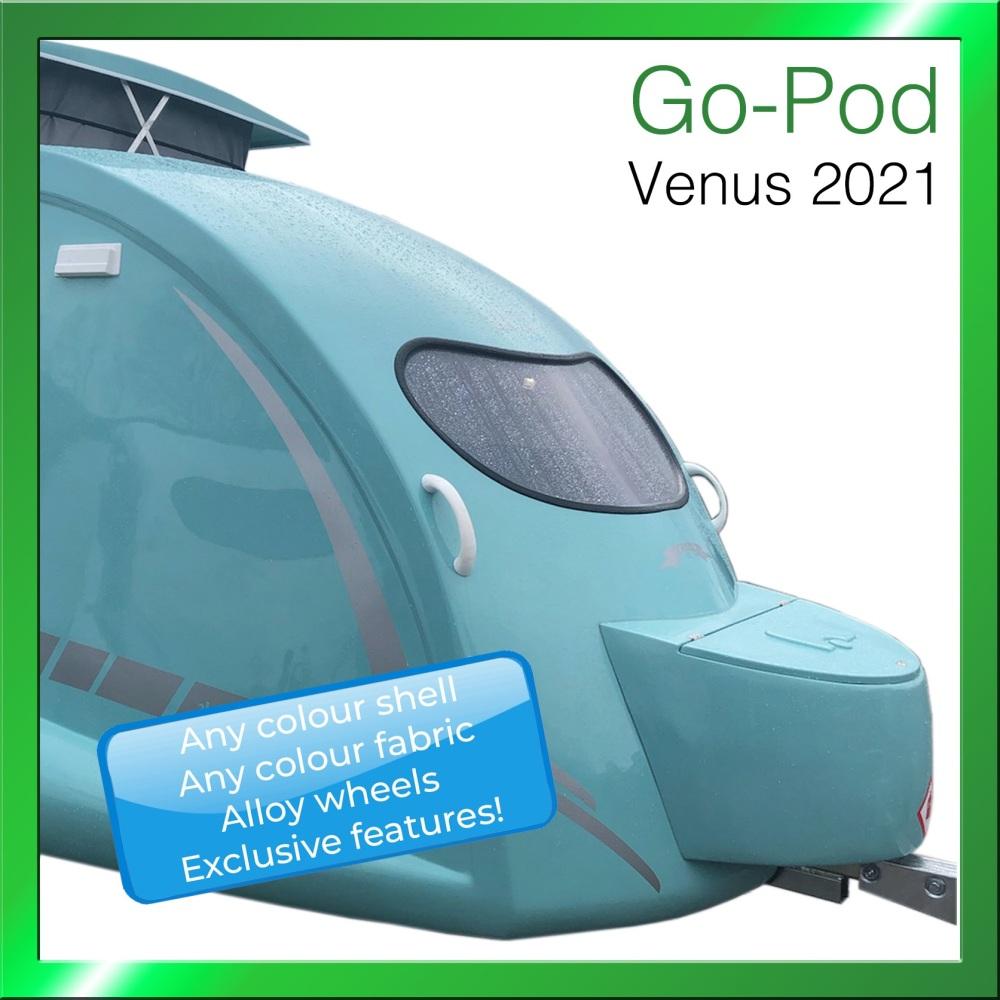 4. 2021 Venus  Go-Pod - £16,795.00 - Deposit £1000 - Balance on collection.