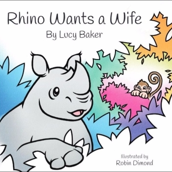 NEW! Rhino Wants a Wife by Lucy Baker