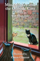 Mia, Mackey and the Outside Cats. (Book 2 of The Mia Books.)
