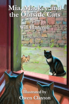 Mia, Mackey and the Outside Cats. (Book 2 of The Mia Books.)