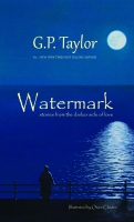 NEW! Watermark by G.P. Taylor