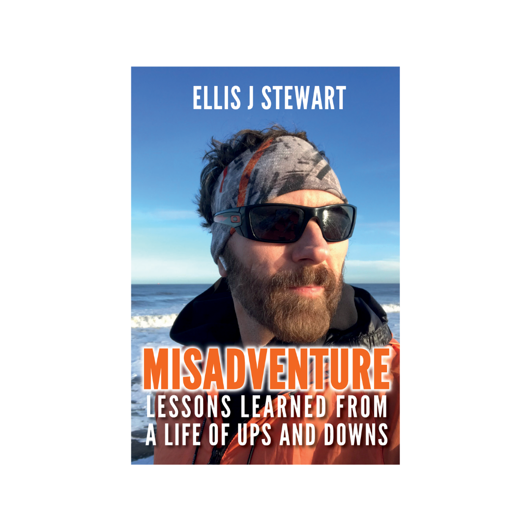 PRE ORDER Misadventure. Lessons Learned From a Life of Ups and Downs.