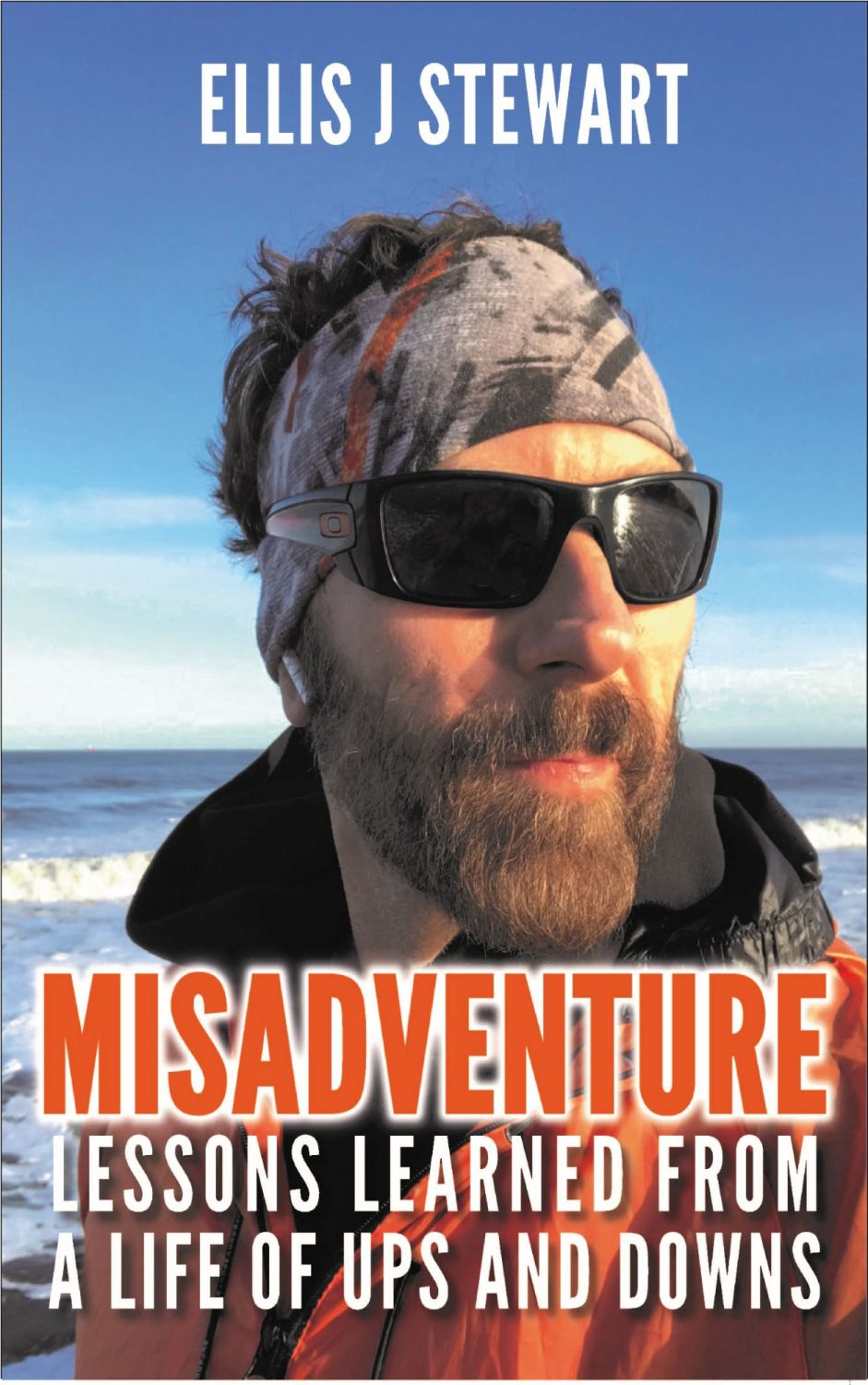Misadventure. Lessons Learned From a Life of Ups and Downs. Hardback editio