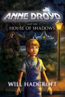 Anne Droyd and the House of Shadows (Book 2)