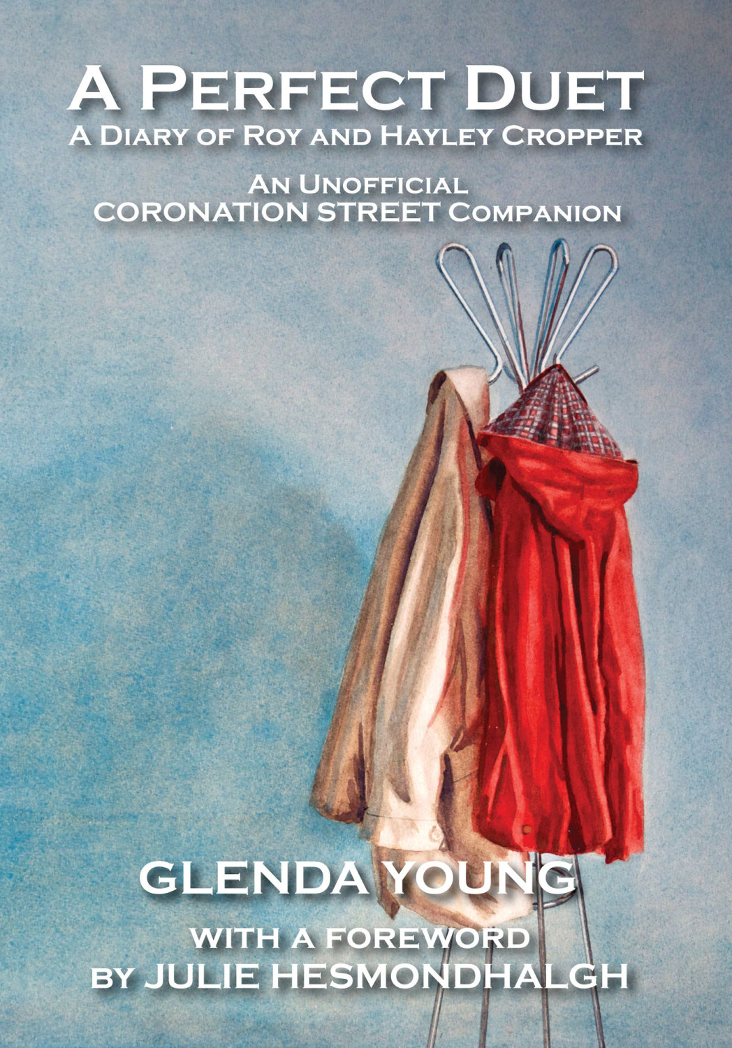 A Perfect Duet. The Diary of Roy and Hayley Cropper. By Glenda Young