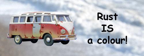 Rust IS a colour! - Camper Van sign