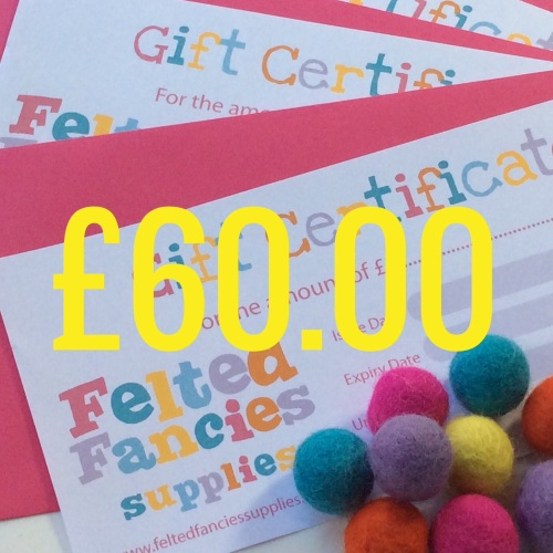 Felted fancies Supplies gift vouchers £60.00
