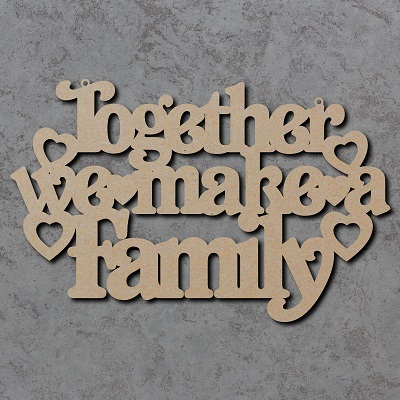 Together We Make A Family Sign