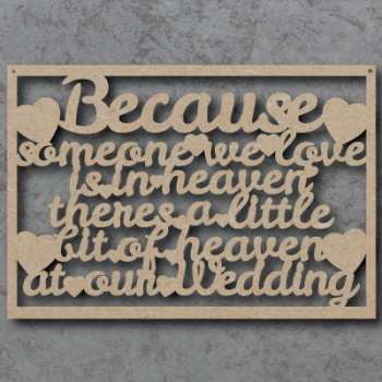 Because Someone We Love Is In Heaven Sign - wedding