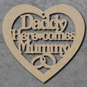 Daddy Here Comes Mummy Heart