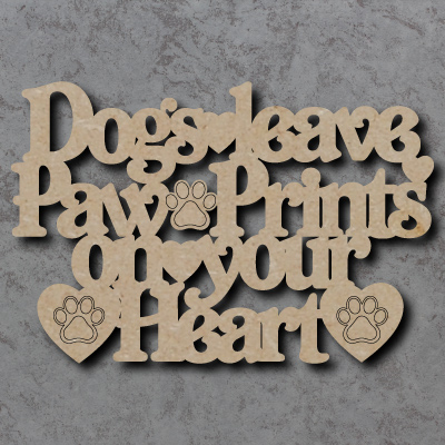 Dogs Leave Paw Prints On Your Heart Craft Sign