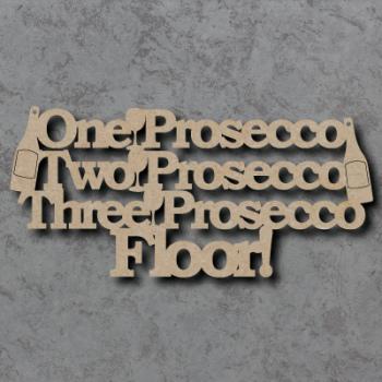 One Prosecco Two Prosecco Sign