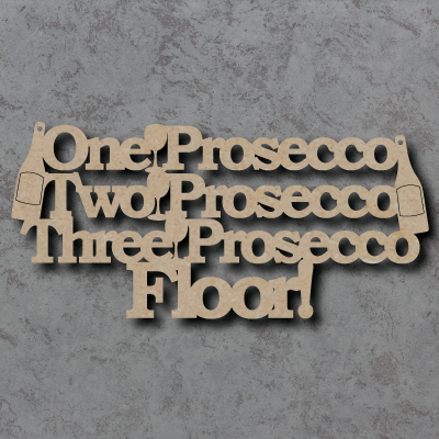 One Prosecco Two Prosecco Craft Sign