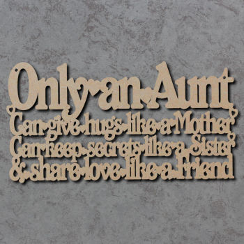 Only An Aunt Gives Hugs Keeps Secrets Sign