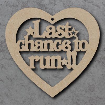 Last Chance To Run Heart Craft Shape