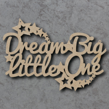 Dream Big Little One Craft Sign