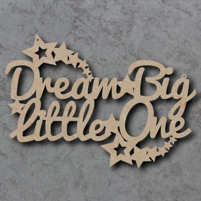 Dream Big Little One Craft Sign
