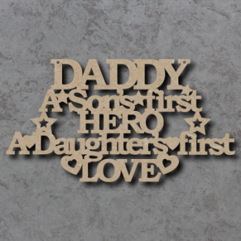 Daddy - A Sons First Hero A Daughters First Love Craft Sign