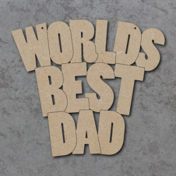 Worlds Best Dad (Bold Font) Craft Sign
