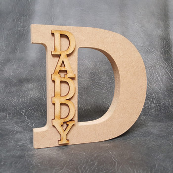 Free standing D - Dad / Daddy 18mm Thick