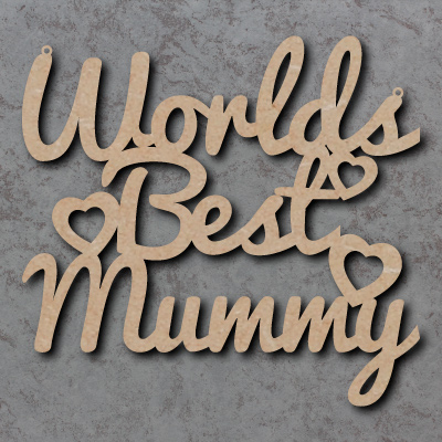Worlds Best Mum, Mummy, Grandma Craft Sign