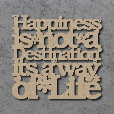 Happiness Is A Way Of Life Sign