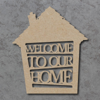 Welcome To Our Home Sign (House Shape)