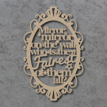 Mirror Mirror On The Wall Sign